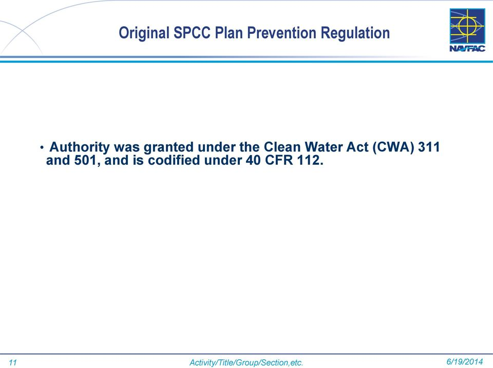 Act (CWA) 311 and 501, and is codified under