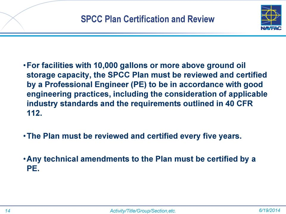 the consideration of applicable industry standards and the requirements outlined in 40 CFR 112.