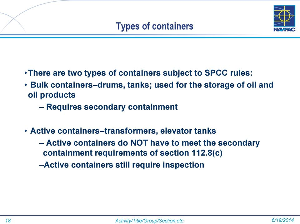 transformers, elevator tanks Active containers do NOT have to meet the secondary containment