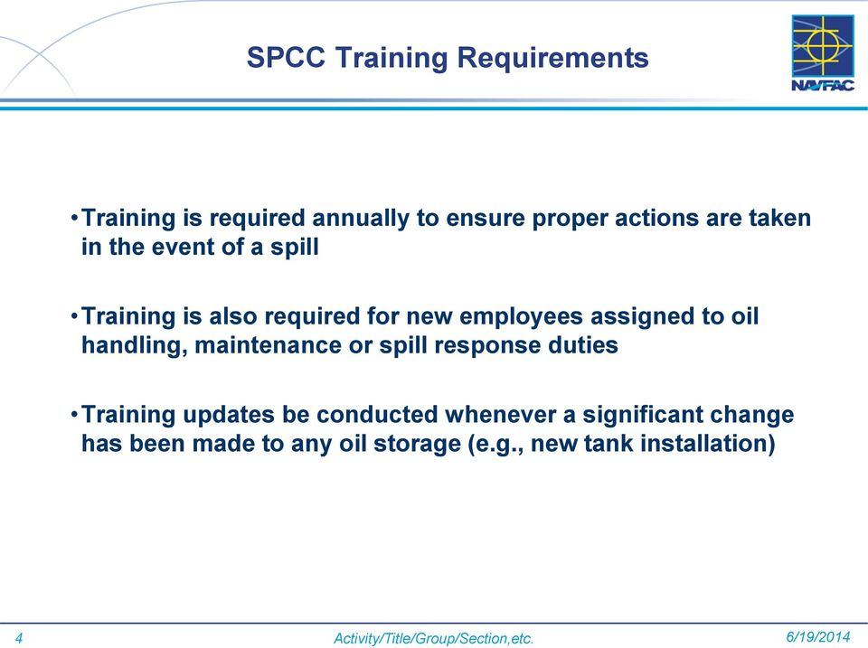 maintenance or spill response duties Training updates be conducted whenever a significant