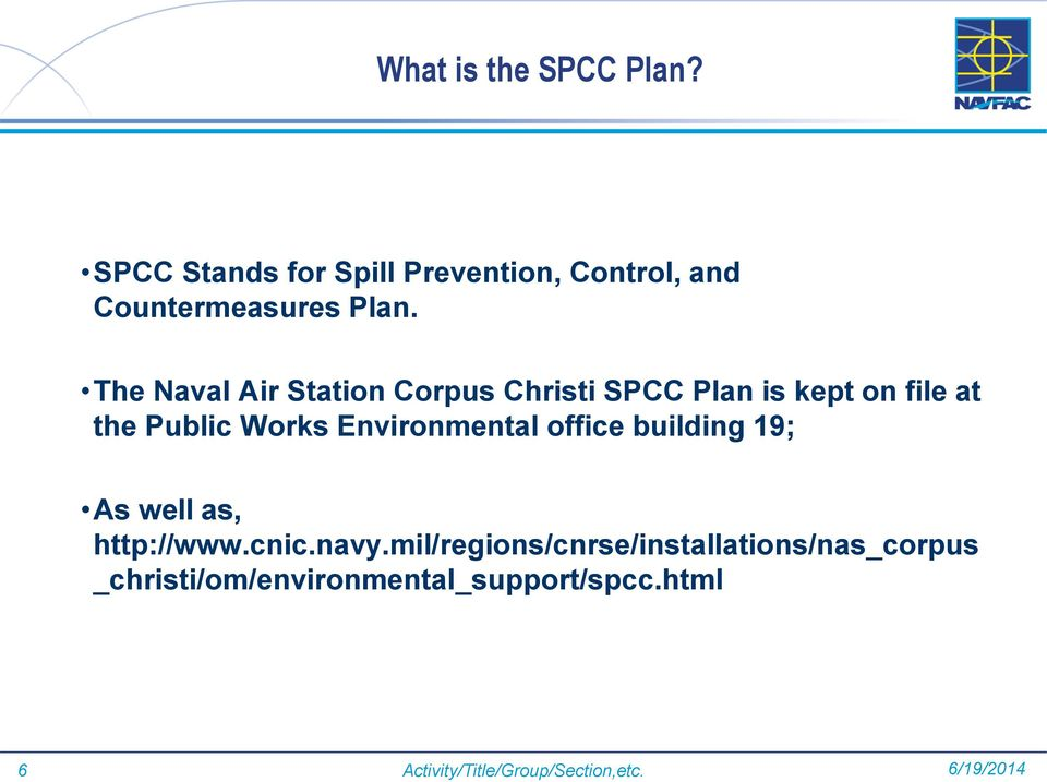 Environmental office building 19; As well as, http://www.cnic.navy.
