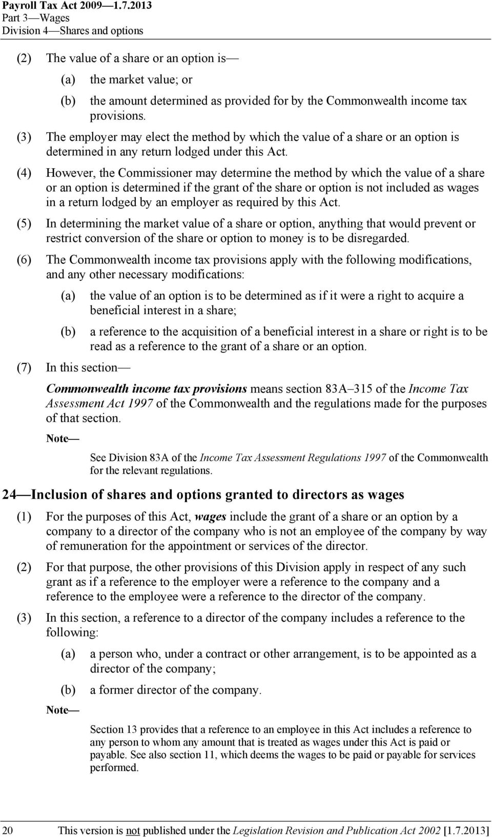 (3) The employer may elect the method by which the value of a share or an option is determined in any return lodged under this Act.