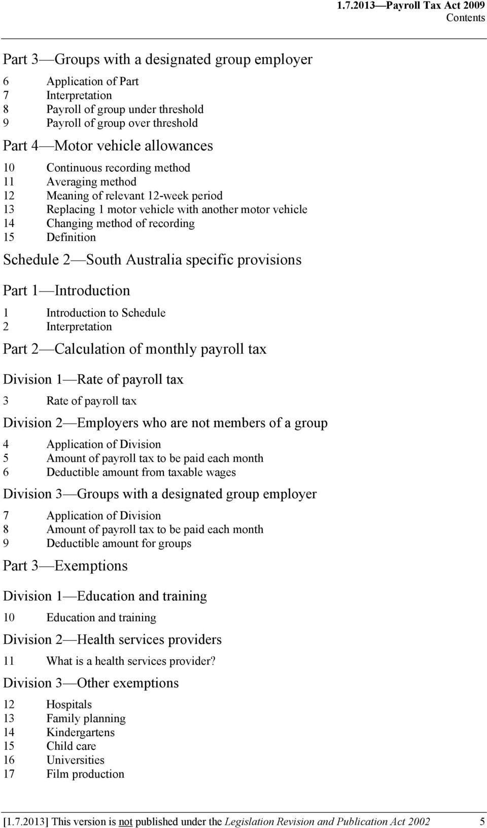 recording 15 Definition Schedule 2 South Australia specific provisions Part 1 Introduction 1 Introduction to Schedule 2 Interpretation Part 2 Calculation of monthly payroll tax Division 1 Rate of
