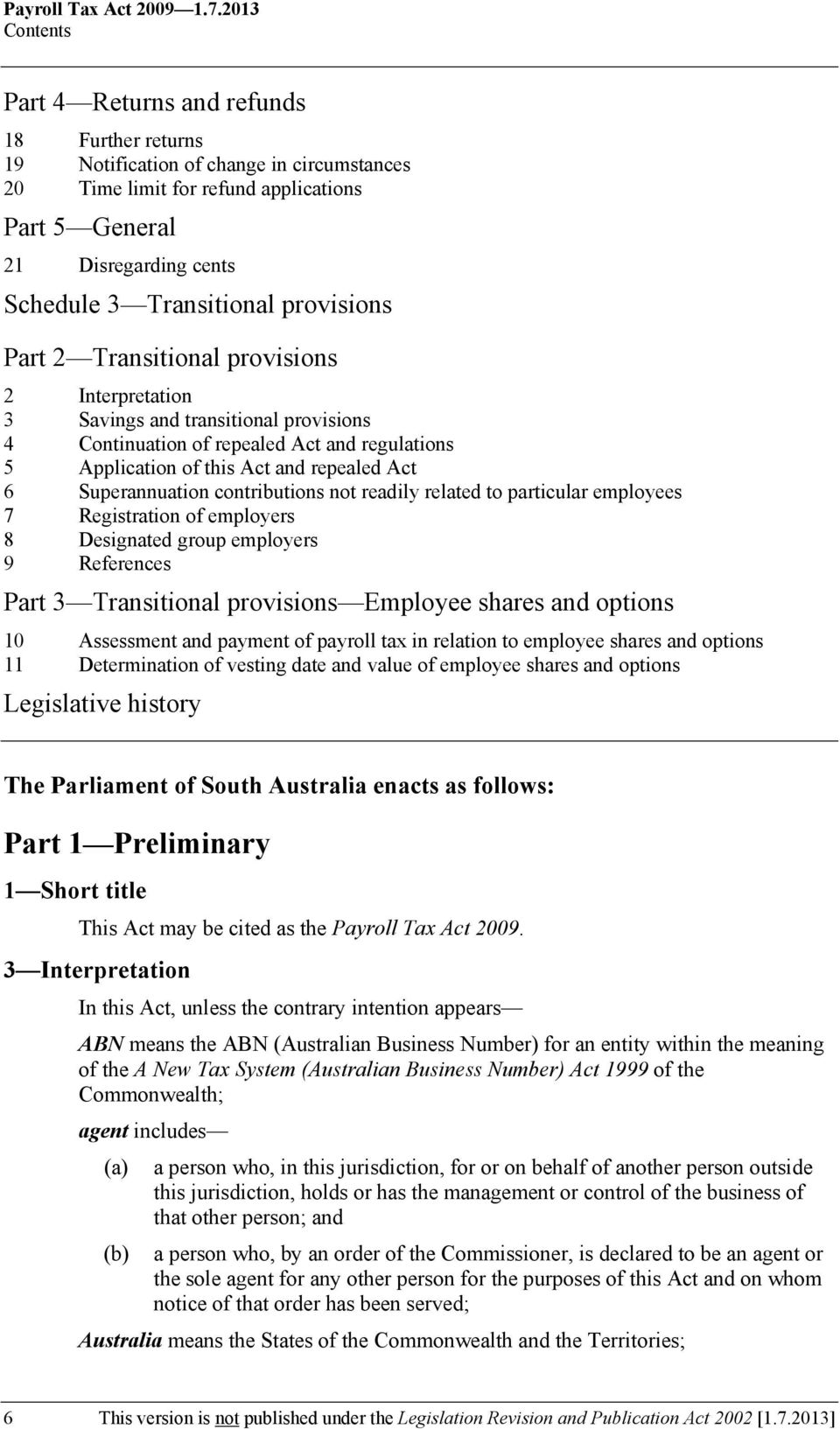 Transitional provisions Part 2 Transitional provisions 2 Interpretation 3 Savings and transitional provisions 4 Continuation of repealed Act and regulations 5 Application of this Act and repealed Act