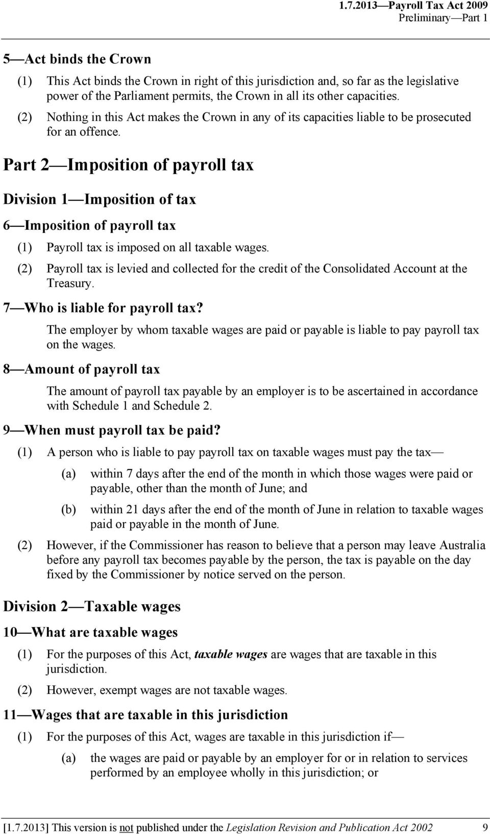 Part 2 Imposition of payroll tax Division 1 Imposition of tax 6 Imposition of payroll tax (1) Payroll tax is imposed on all taxable wages.