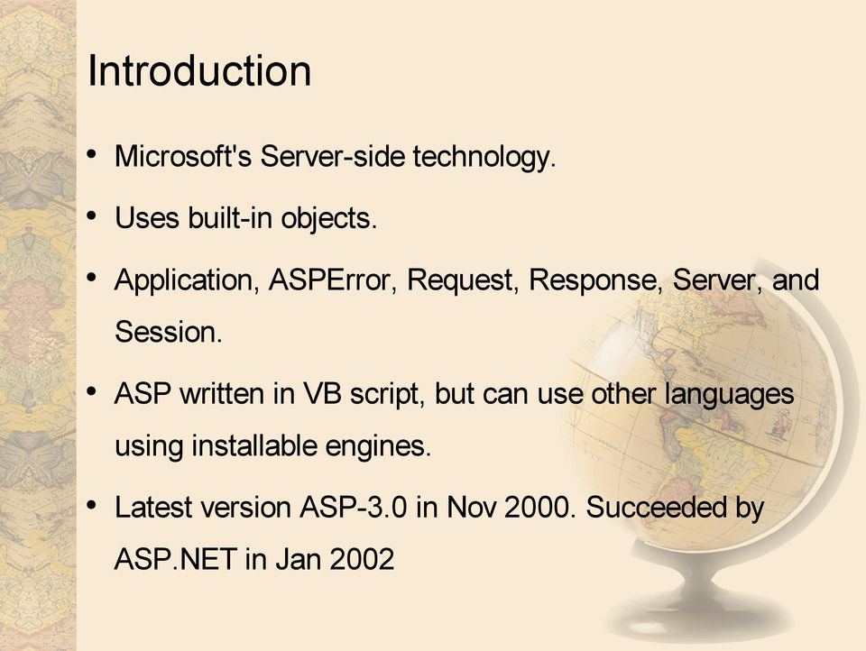 ASP written in VB script, but can use other languages using