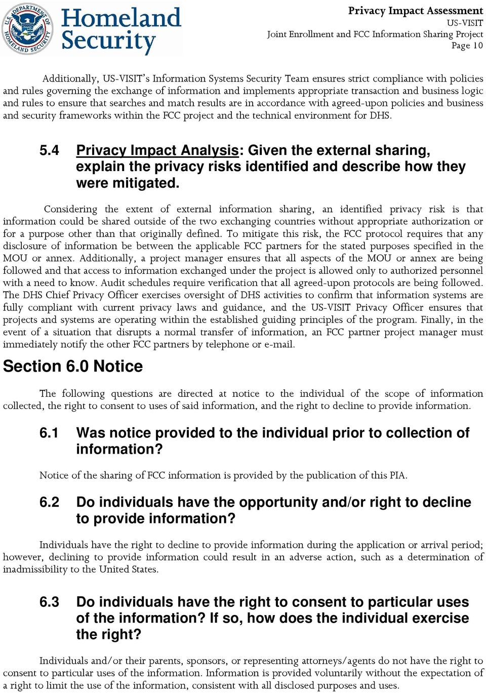 5.4 Privacy Impact Analysis: Given the external sharing, explain the privacy risks identified and describe how they were mitigated.