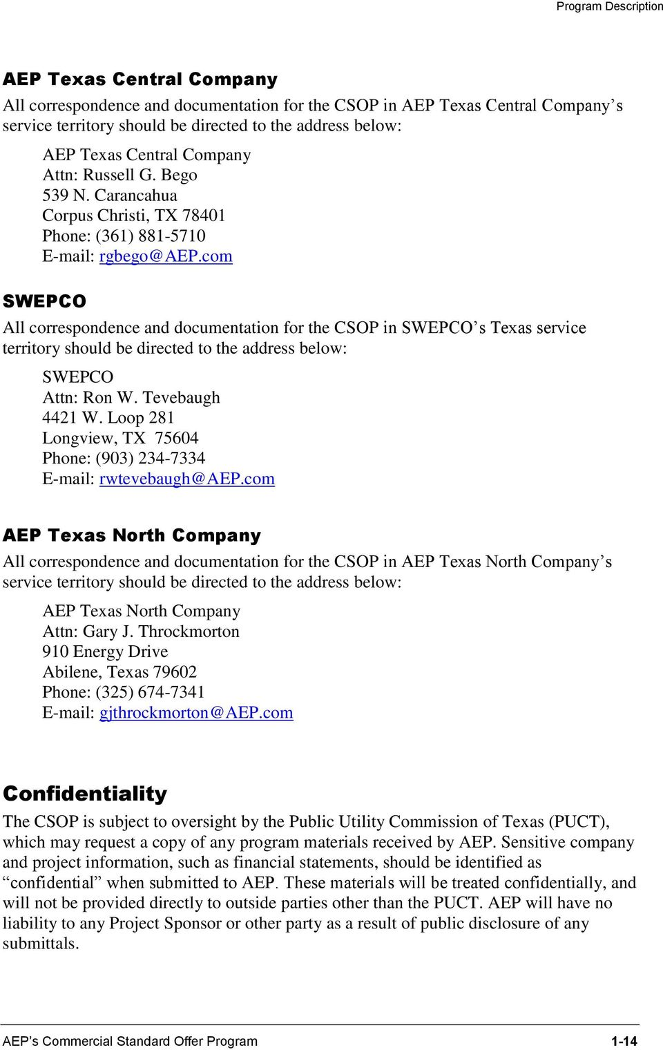 com SWEPCO All correspondence and documentation for the CSOP in SWEPCO s Texas service territory should be directed to the address below: SWEPCO Attn: Ron W. Tevebaugh 4421 W.