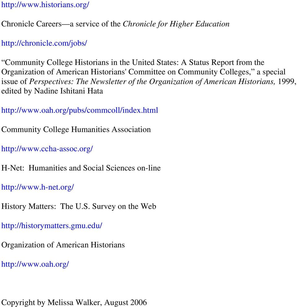 Perspectives: The Newsletter of the Organization of American Historians, 1999, edited by Nadine Ishitani Hata http://www.oah.org/pubs/commcoll/index.