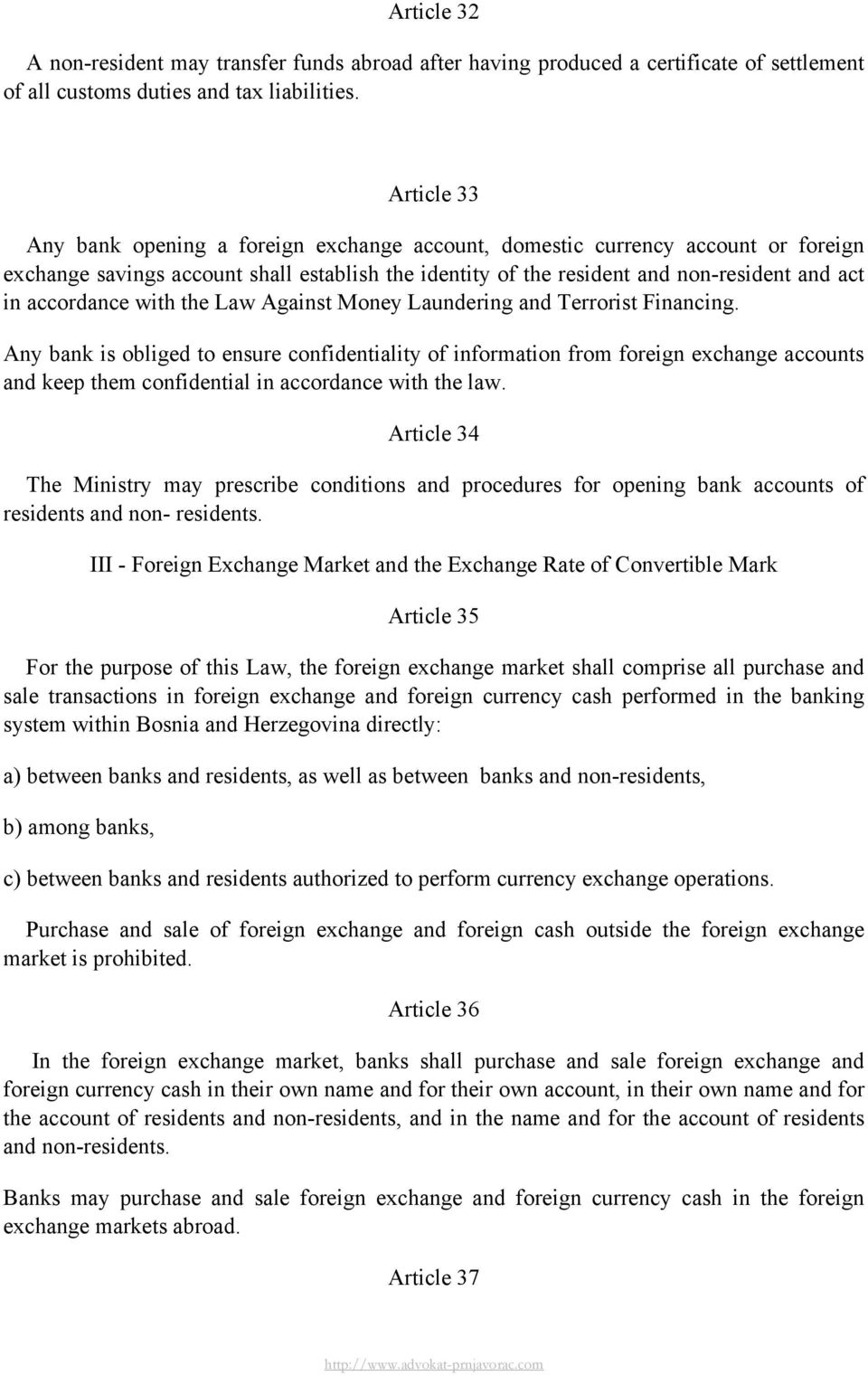 accordance with the Law Against Money Laundering and Terrorist Financing.