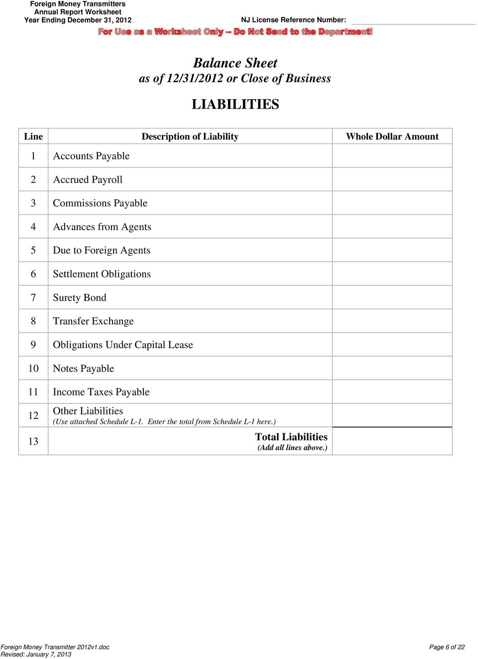 Exchange 9 Obligations Under Capital Lease 10 Notes Payable 11 Income Taxes Payable 12 13 Other Liabilities (Use attached
