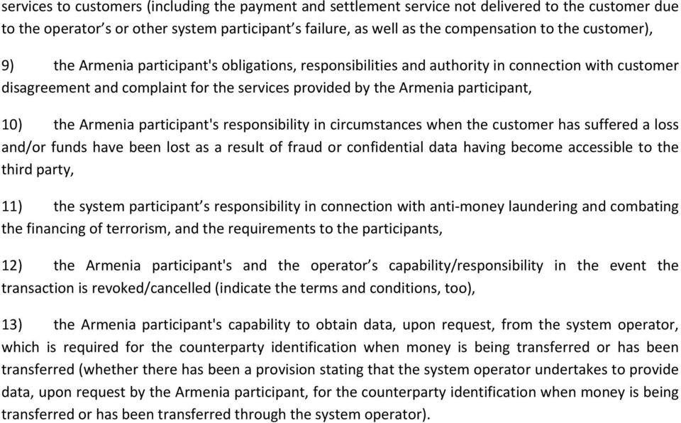 the Armenia participant's responsibility in circumstances when the customer has suffered a loss and/or funds have been lost as a result of fraud or confidential data having become accessible to the