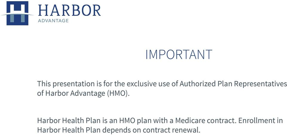 Harbor Health Plan is an HMO plan with a Medicare contract.