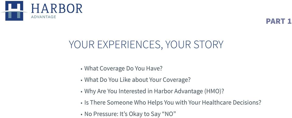 Why Are You Interested in Harbor Advantage (HMO)?