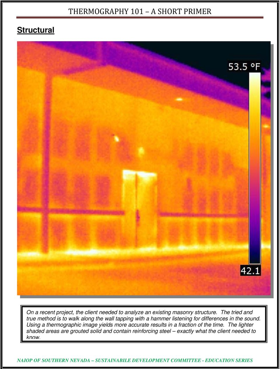in the sound. Using a thermographic image yields more accurate results in a fraction of the time.