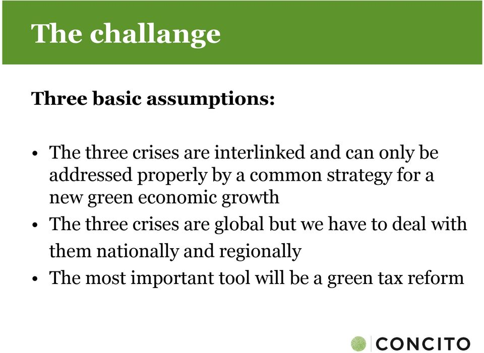 economic growth The three crises are global but we have to deal with them