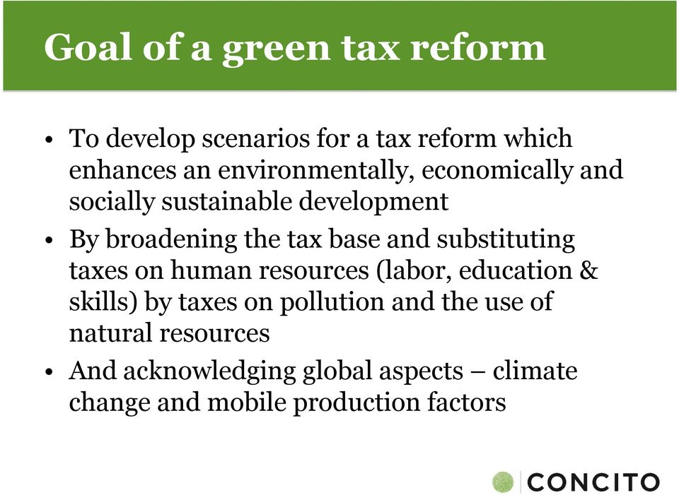 and substituting taxes on human resources (labor, education & skills) by taxes on pollution