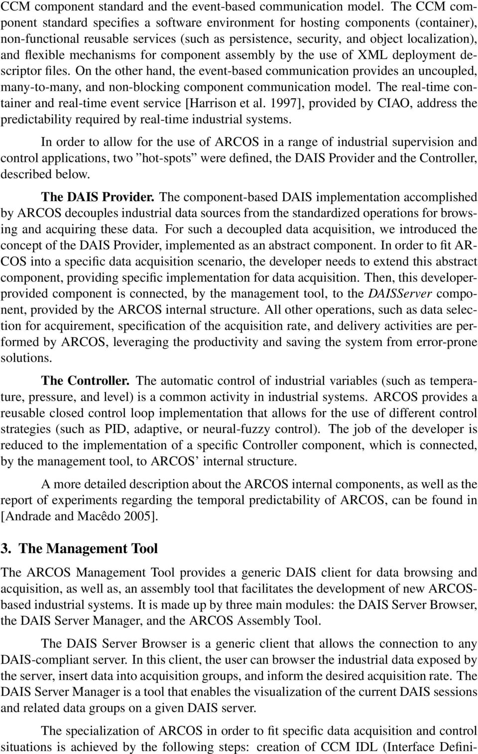 mechanisms for component assembly by the use of XML deployment descriptor files.
