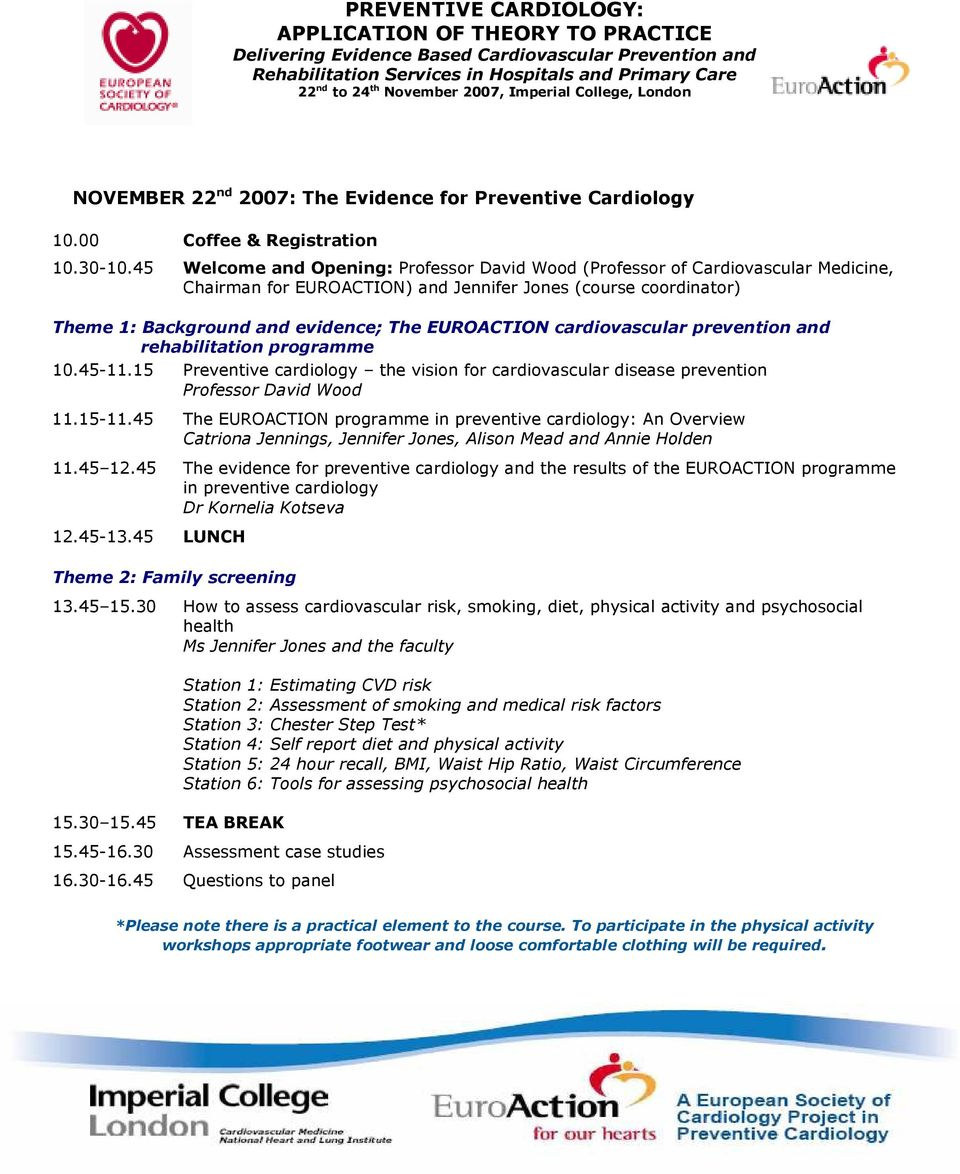 cardiovascular prevention and rehabilitation programme 10.45-11.15 Preventive cardiology the vision for cardiovascular disease prevention Professor David Wood 11.15-11.