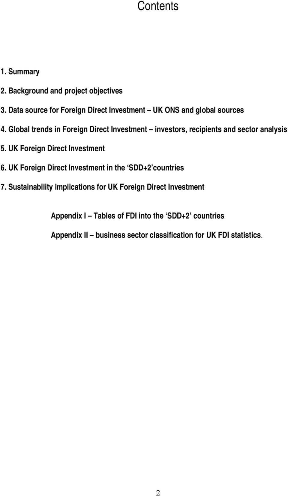 Global trends in Foreign Direct Investment investors, recipients and sector analysis 5. UK Foreign Direct Investment 6.