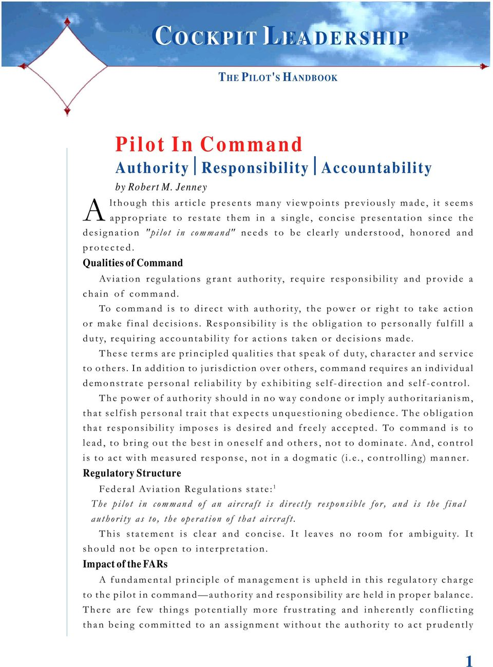 clearly understood, honored and protected. Qualities of Command Aviation regulations grant authority, require responsibility and provide a chain of command.