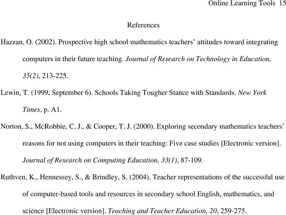 , & Cooper, T. J. (2000). Exploring secondary mathematics teachers reasons for not using computers in their teaching: Five case studies [Electronic version].