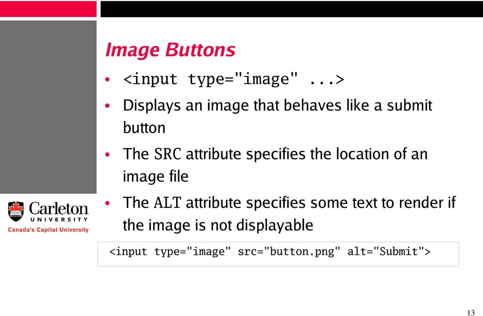 attribute specifies the location of an image file The ALT attribute