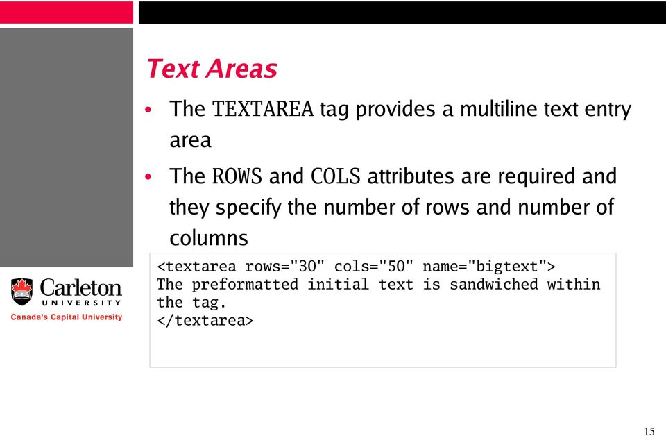"rows and number of columns <textarea rows=""30"" cols=""50"""