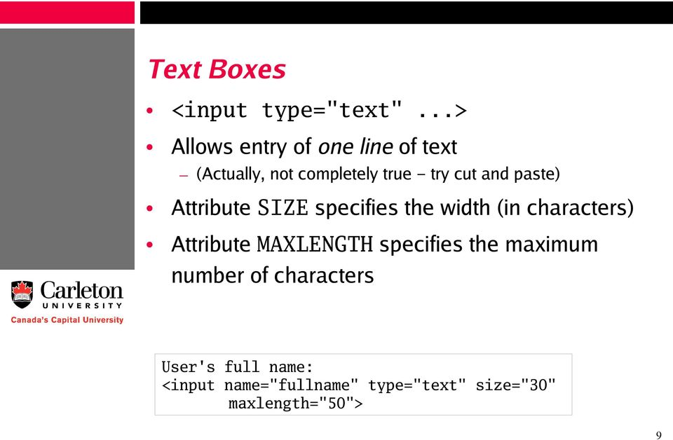 and paste) Attribute SIZE specifies the width (in characters) Attribute
