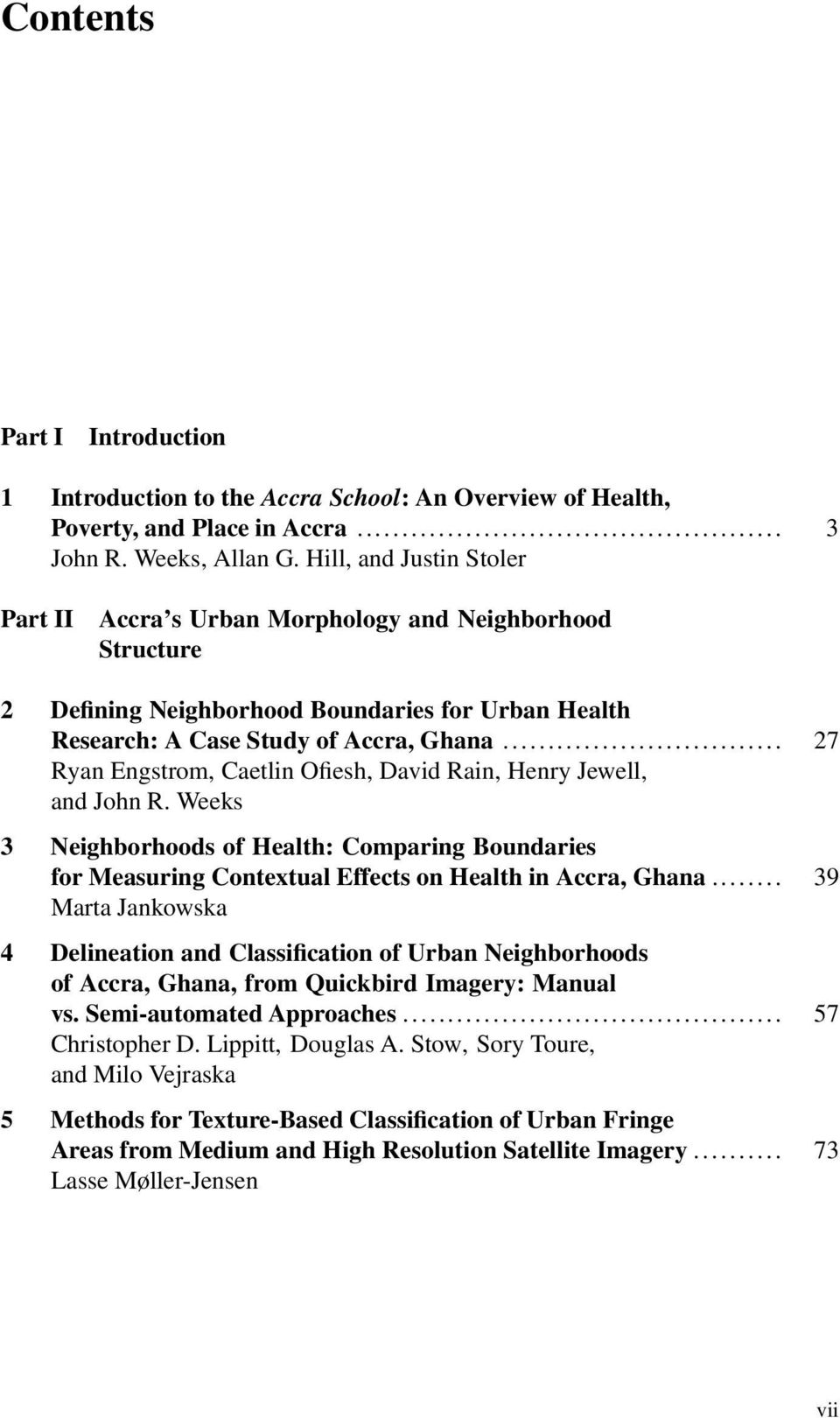 .. 27 Ryan Engstrom, Caetlin Ofiesh, David Rain, Henry Jewell, and John R. Weeks 3 Neighborhoods of Health: Comparing Boundaries for Measuring Contextual Effects on Health in Accra, Ghana.