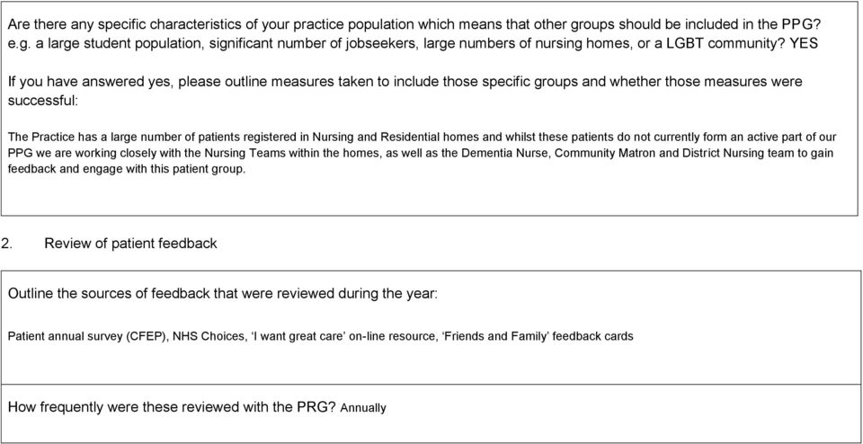 YES If you have answered yes, please outline measures taken to include those specific groups and whether those measures were successful: The Practice has a large number of patients registered in
