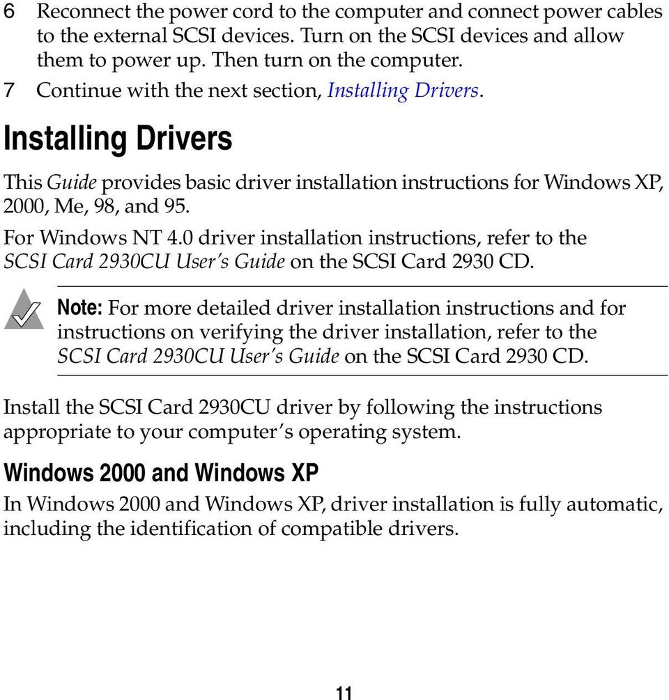 0 driver installation instructions, refer to the SCSI Card 2930CU User s Guide on the SCSI Card 2930 CD.