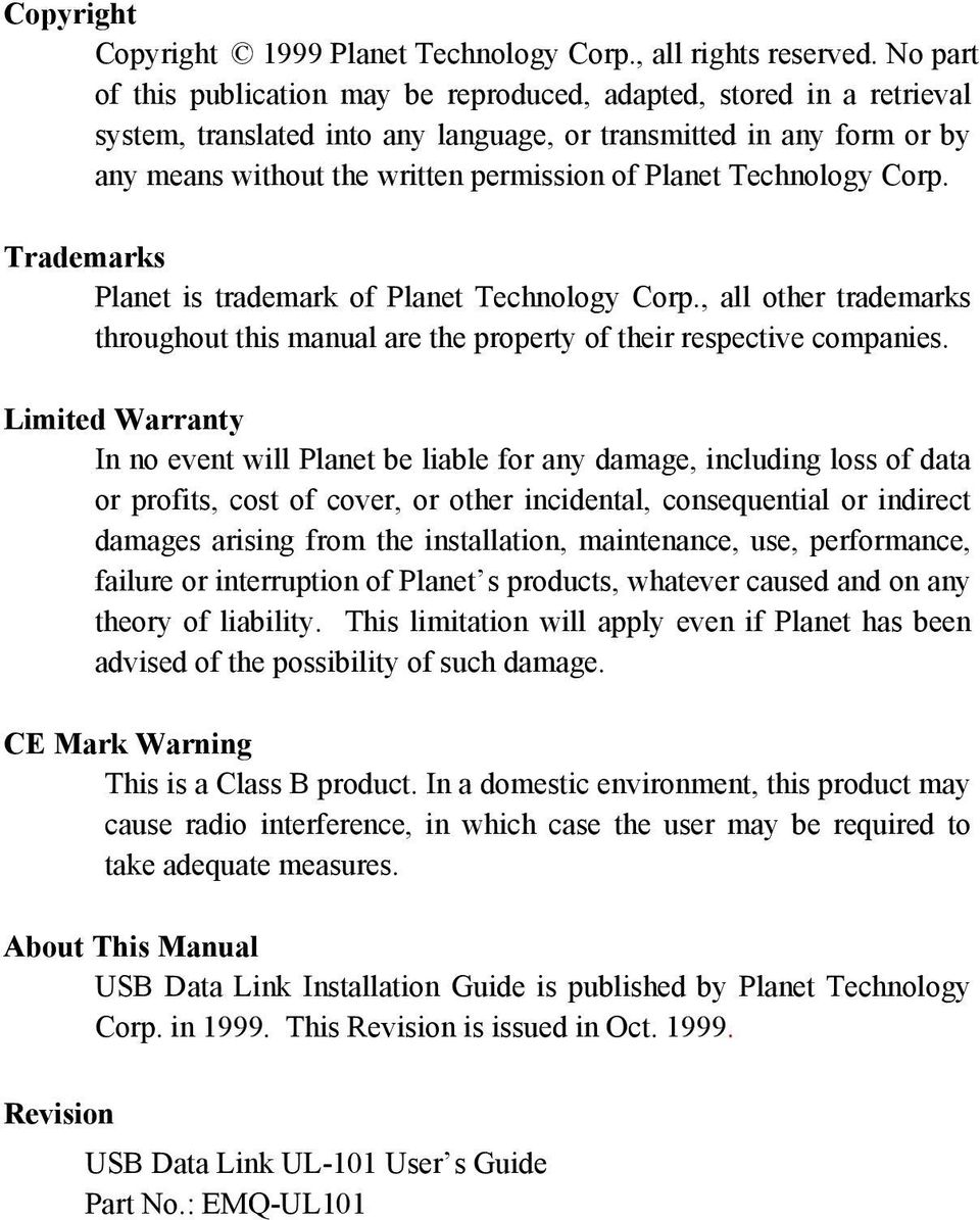 Technology Corp. Trademarks Planet is trademark of Planet Technology Corp., all other trademarks throughout this manual are the property of their respective companies.