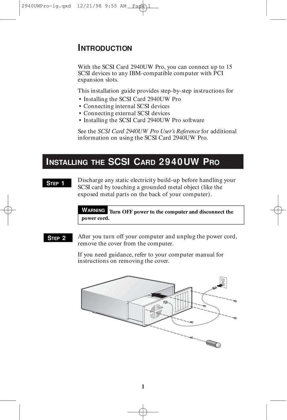 Pro software See the SCSI Card 2940UW Pro User s Reference for additional information on using the SCSI Card 2940UW Pro.