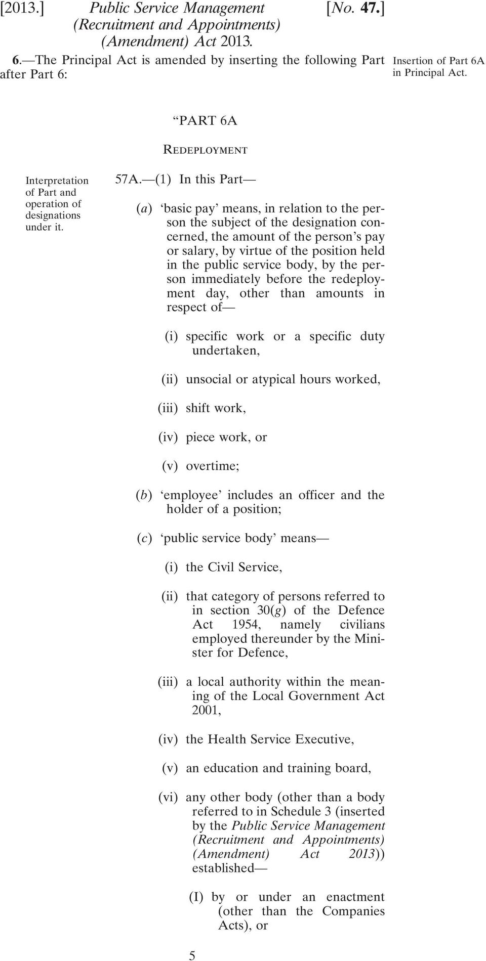 (1) In this Part (a) basic pay means, in relation to the person the subject of the designation concerned, the amount of the person s pay or salary, by virtue of the position held in the public