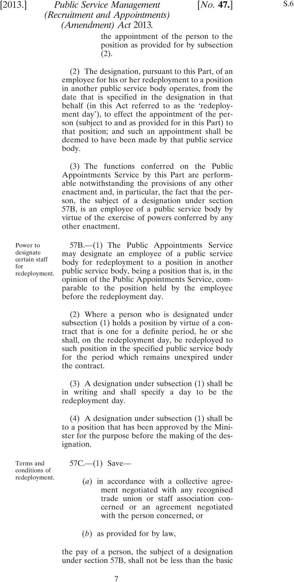 6 (2) The designation, pursuant to this Part, of an employee for his or her redeployment to a position in another public service body operates, from the date that is specified in the designation in