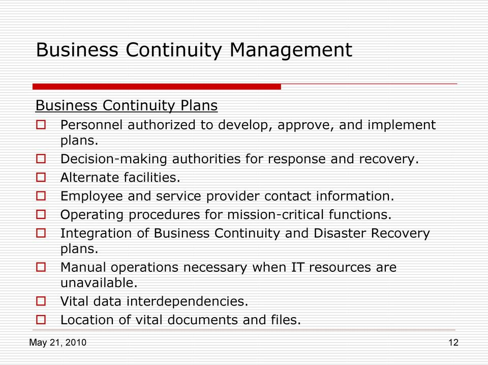 Operating procedures for mission-critical functions. Integration of Business Continuity and Disaster Recovery plans.