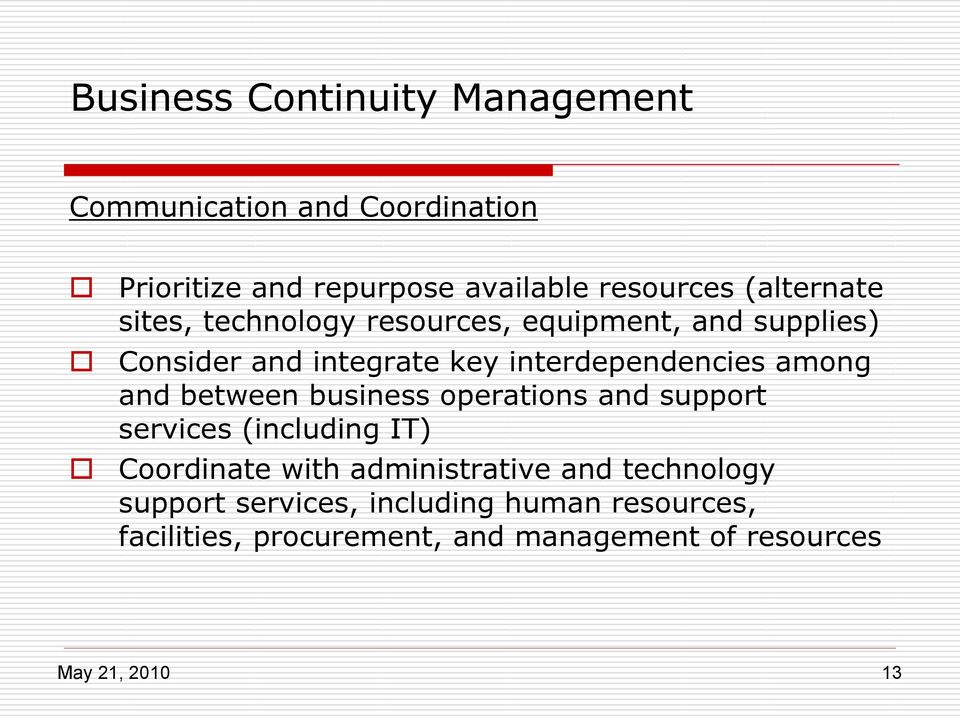 among and between business operations and support services (including IT) Coordinate with administrative and