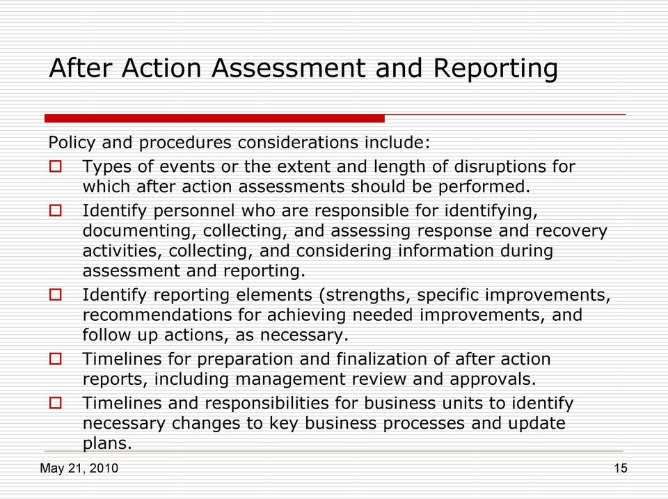 reporting. Identify reporting elements (strengths, specific improvements, recommendations for achieving needed improvements, and follow up actions, as necessary.