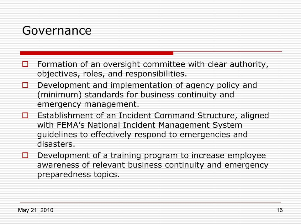 Establishment of an Incident Command Structure, aligned with FEMA s National Incident Management System guidelines to effectively
