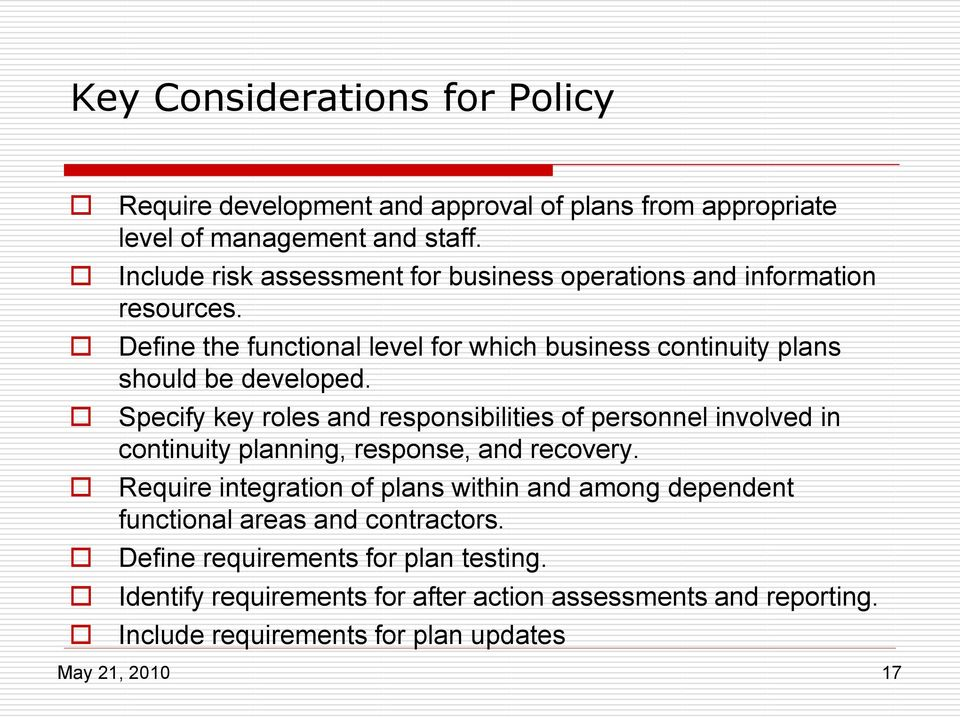 Specify key roles and responsibilities of personnel involved in continuity planning, response, and recovery.