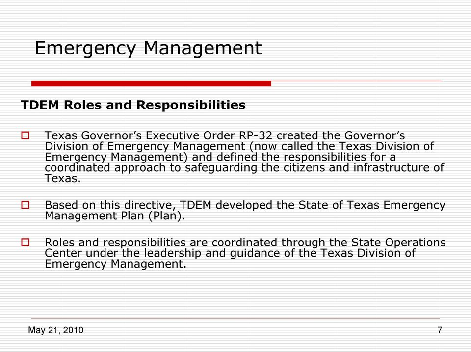 and infrastructure of Texas. Based on this directive, TDEM developed the State of Texas Emergency Management Plan (Plan).