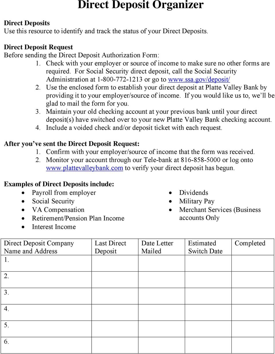gov/deposit/ 2. Use the enclosed form to establish your direct deposit at Platte Valley Bank by providing it to your employer/source of income.