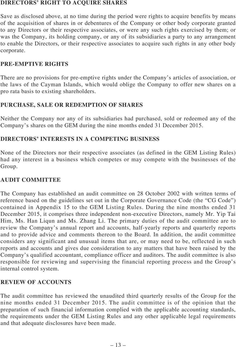 arrangement to enable the Directors, or their respective associates to acquire such rights in any other body corporate.