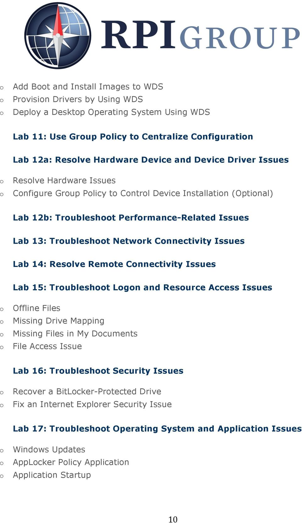 Reslve Remte Cnnectivity Issues Lab 15: Trublesht Lgn and Resurce Access Issues Offline Files Missing Drive Mapping Missing Files in My Dcuments File Access Issue Lab 16: Trublesht Security