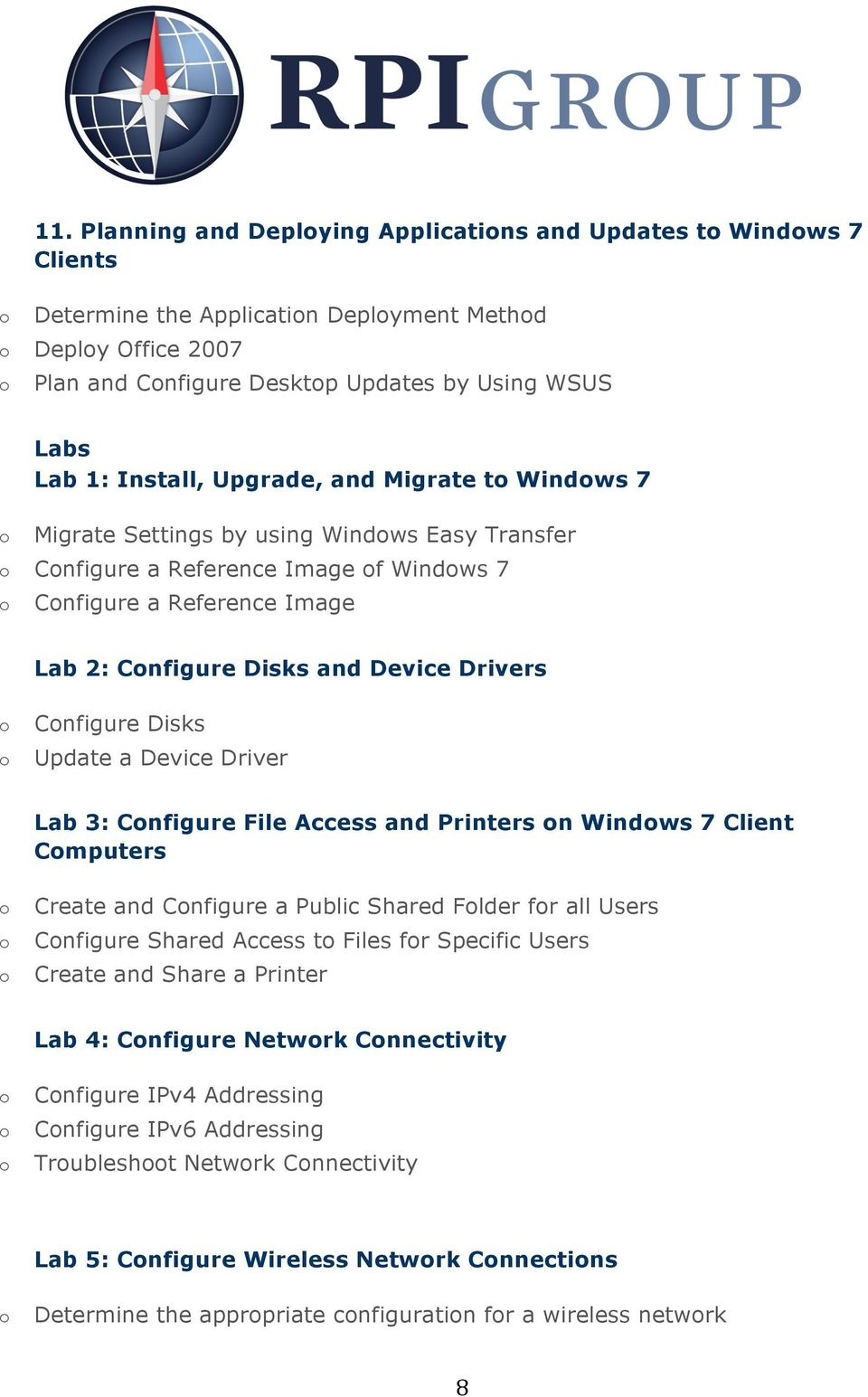 Update a Device Driver Lab 3: Cnfigure File Access and Printers n Windws 7 Client Cmputers Create and Cnfigure a Public Shared Flder fr all Users Cnfigure Shared Access t Files fr Specific Users