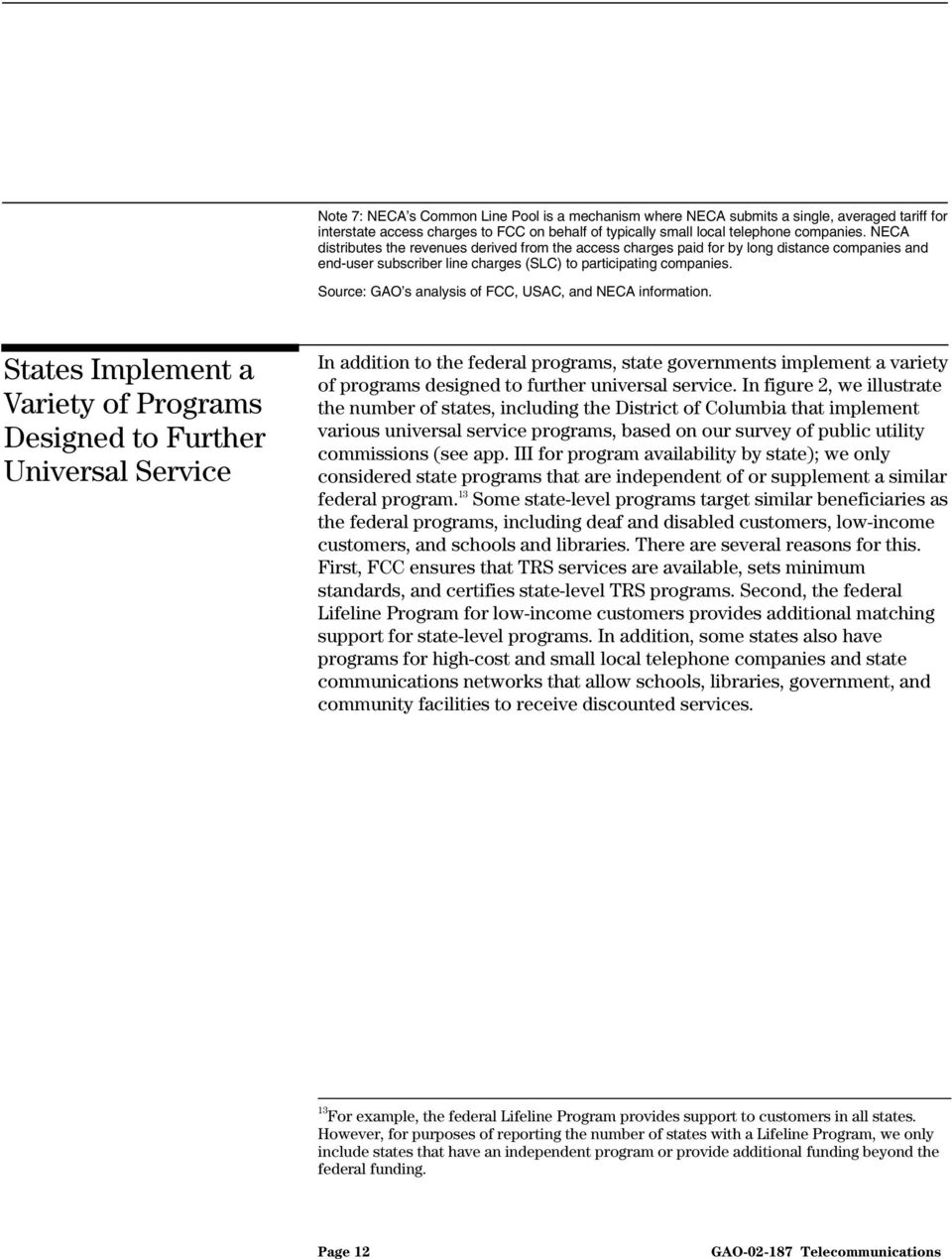 Source: GAO s analysis of FCC, USAC, and NECA information.