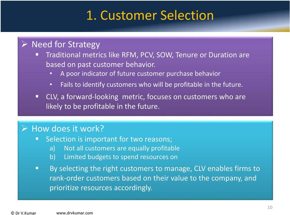 CLV, a forward looking metric, focuses on customers who are likely to be profitable in the future. How does it work?