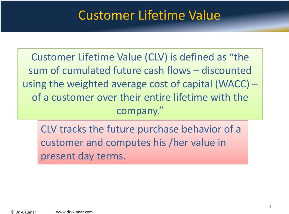(WACC) of a customer over their entire lifetime with the company.