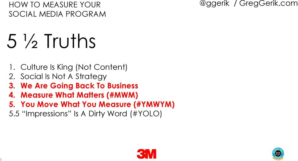 We Are Going Back To Business 4. Measure What Matters (#MWM) 5.